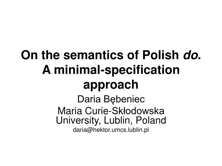 on the semantics of polish do a minimal specification approach n.