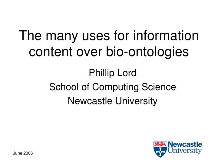 The many uses for information content over bio ontologies