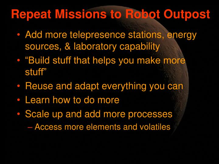 Repeat Missions to Robot Outpost