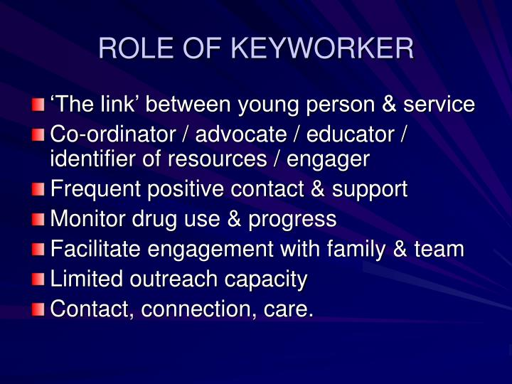 ROLE OF KEYWORKER