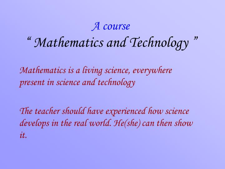 A course mathematics and technology