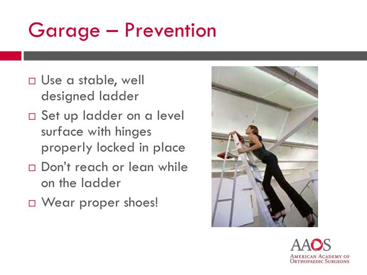 Use a stable, well designed ladder
