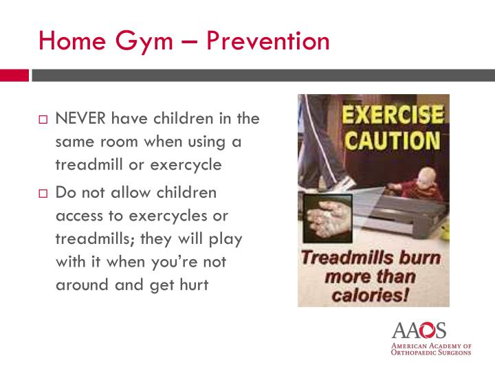 NEVER have children in the same room when using a treadmill or exercycle