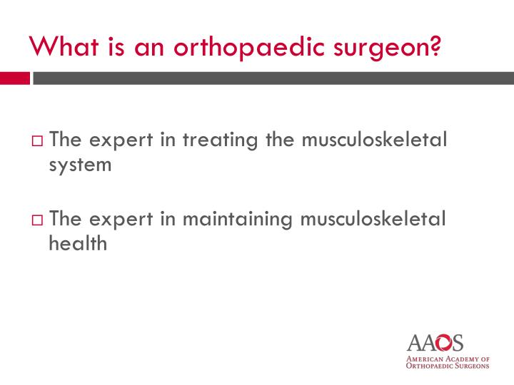 What is an orthopaedic surgeon?