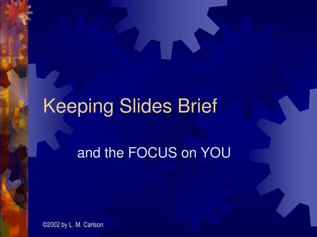 keeping slides brief l.