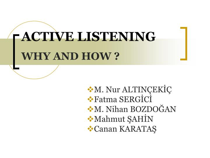 Active listening why and how