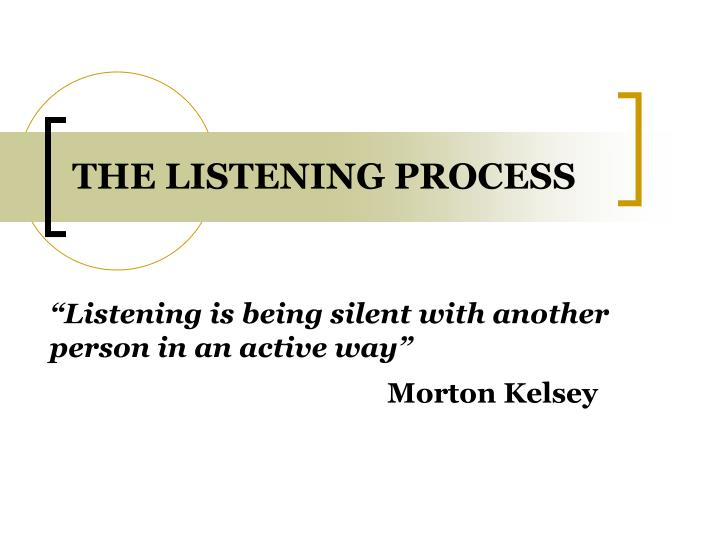 The listening process
