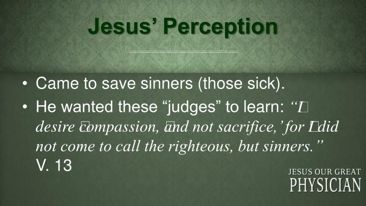 Jesus' Perception