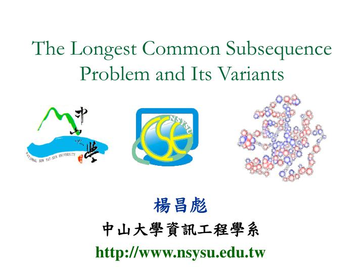 the longest common subsequence problem and its variants n.