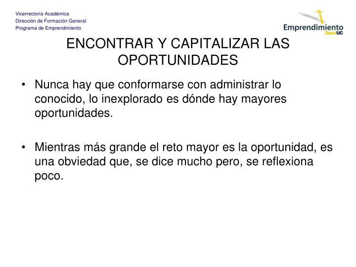 ENCONTRAR Y CAPITALIZAR LAS OPORTUNIDADES