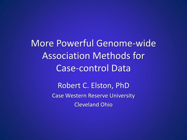 more powerful genome wide association methods for case control data n.