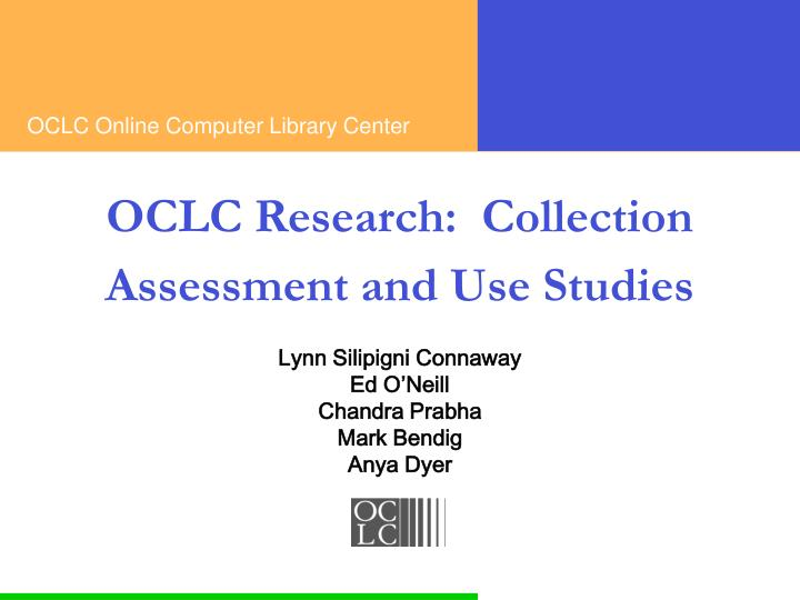 oclc research collection assessment and use studies n.