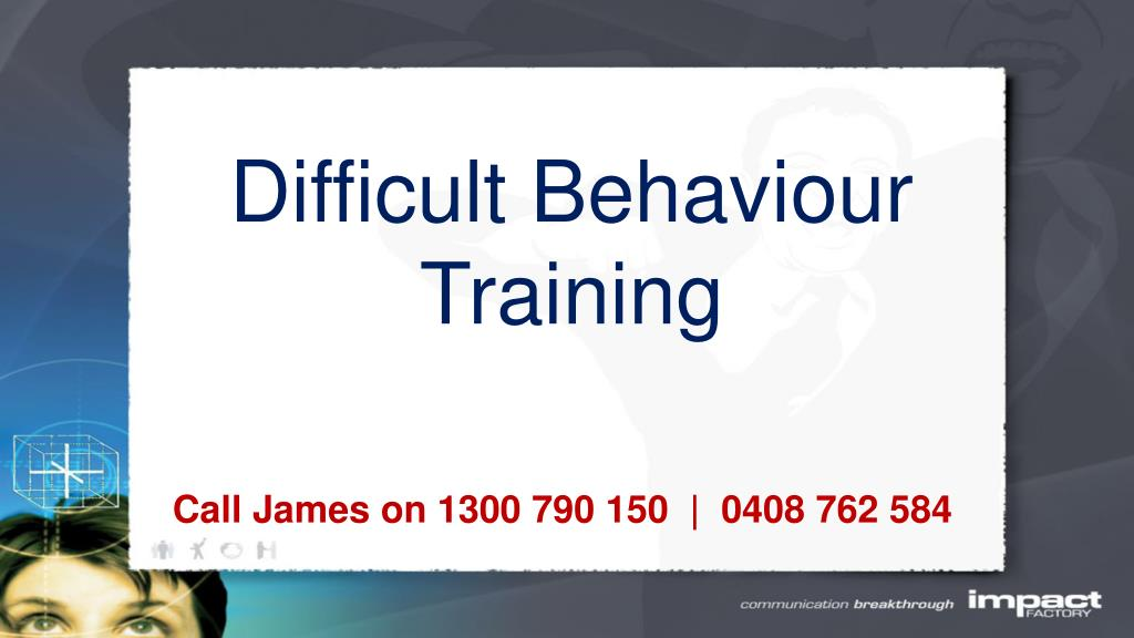 Difficult Behaviour Training