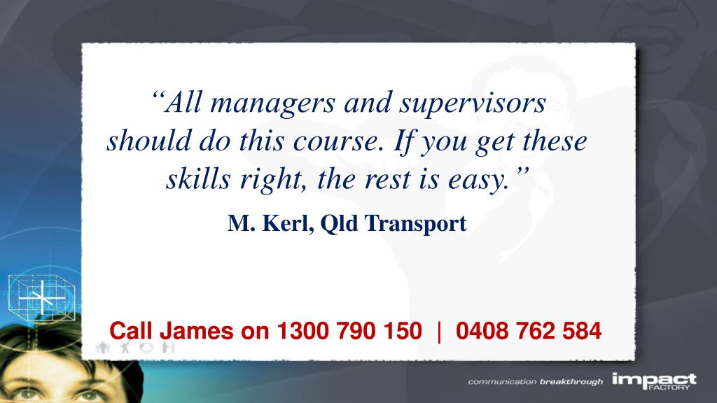 """All managers and supervisors should do this course. If you get these"