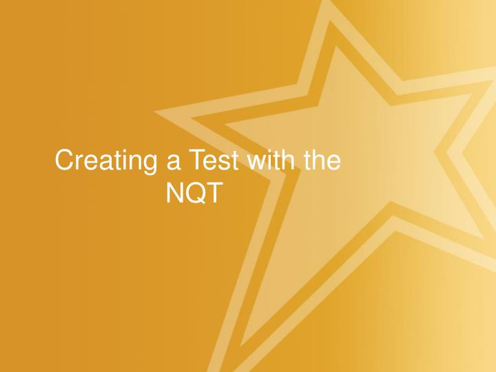 Creating a Test with the NQT