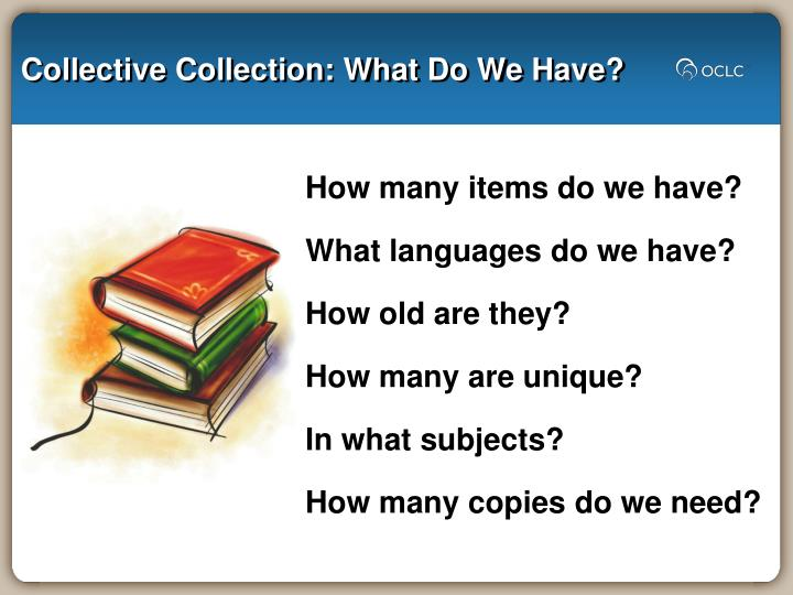 Collective Collection: What Do We Have?
