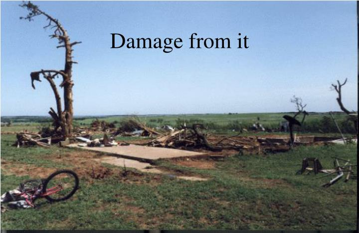 Damage from it