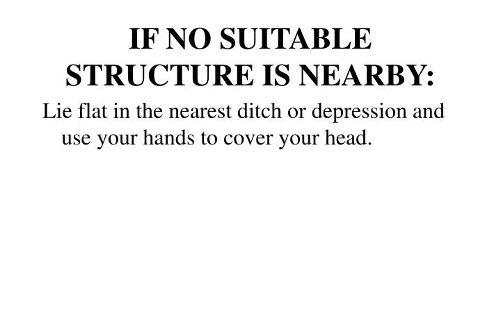 IF NO SUITABLE STRUCTURE IS NEARBY: