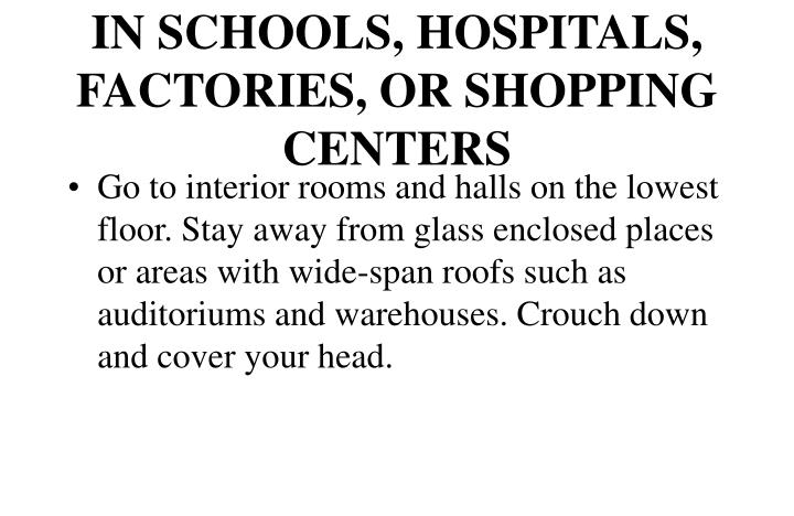 IN SCHOOLS, HOSPITALS, FACTORIES, OR SHOPPING CENTERS
