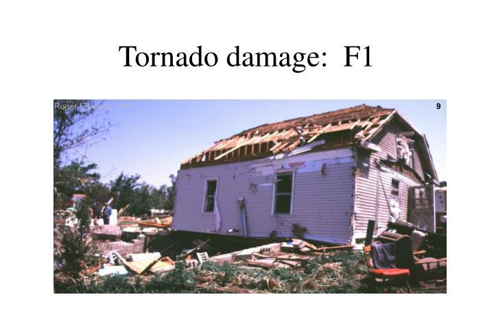 Tornado damage:  F1