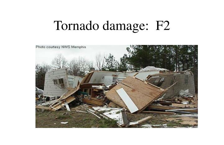 Tornado damage:  F2