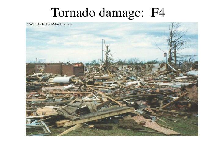 Tornado damage:  F4