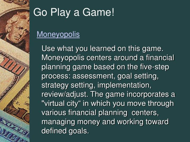 Go Play a Game!
