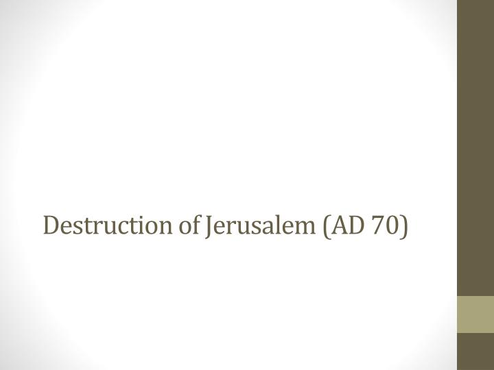 Destruction of Jerusalem (AD 70)
