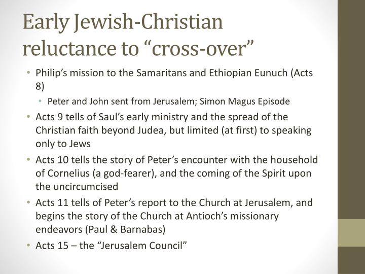 "Early Jewish-Christian reluctance to ""cross-over"""