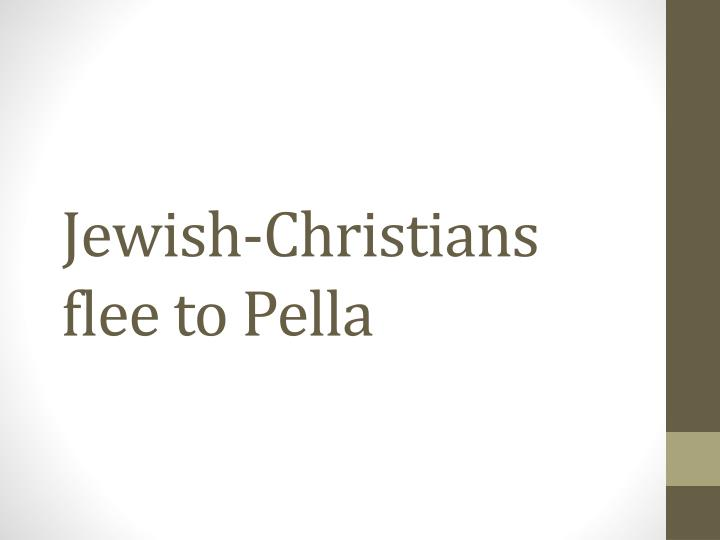Jewish-Christians flee to Pella
