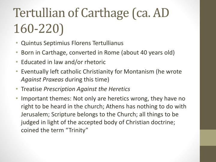 Tertullian of Carthage (ca. AD 160-220)