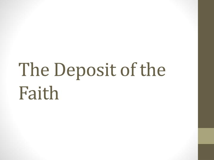 The Deposit of the Faith
