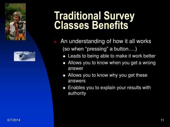 Traditional Survey Classes Benefits
