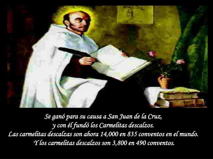 Se ganó para su causa a San Juan de la Cruz,