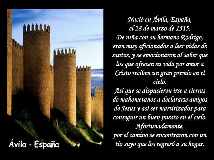 Nació en Ávila, España,