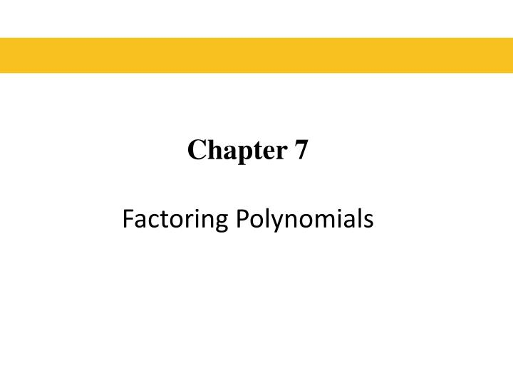 chapter 7 factoring polynomials n.