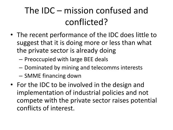 The IDC – mission confused and conflicted?