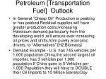 petroleum transportation fuel outlook