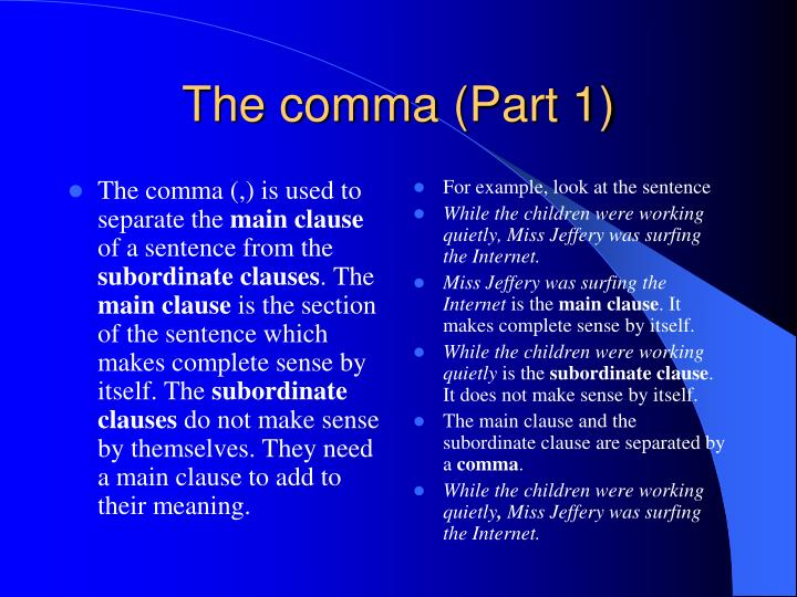 The comma (,) is used to separate the