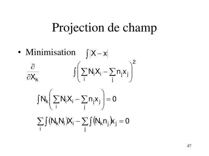 Projection de champ