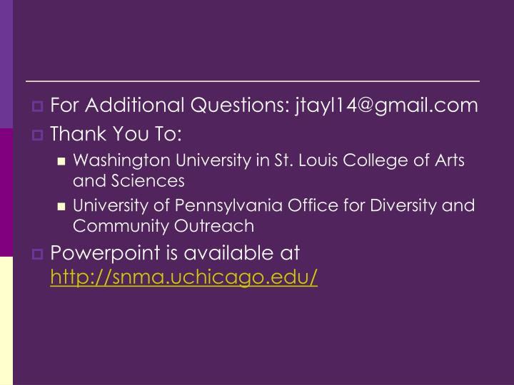 For Additional Questions: jtayl14@gmail.com