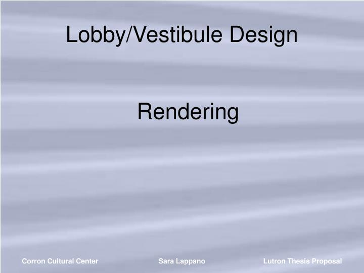 Lobby/Vestibule Design