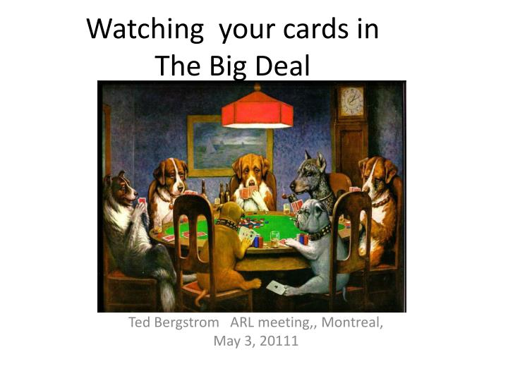watching your cards in the big deal n.