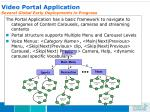 video portal application several global early deployments in progress