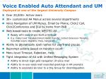 voice enabled auto attendant and um deployed at one of the largest university campus