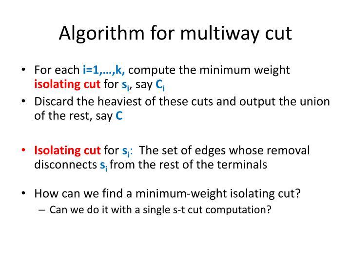 Algorithm for multiway cut