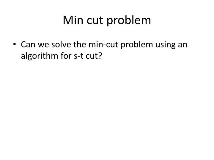 Min cut problem