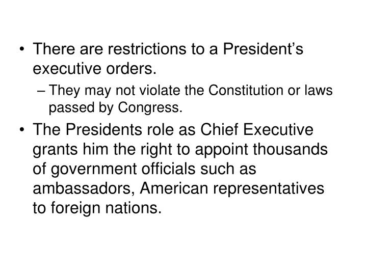 There are restrictions to a President's executive orders.