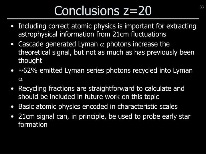 Conclusions z=20