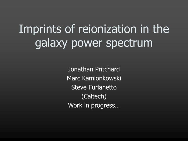 Imprints of reionization in the galaxy power spectrum